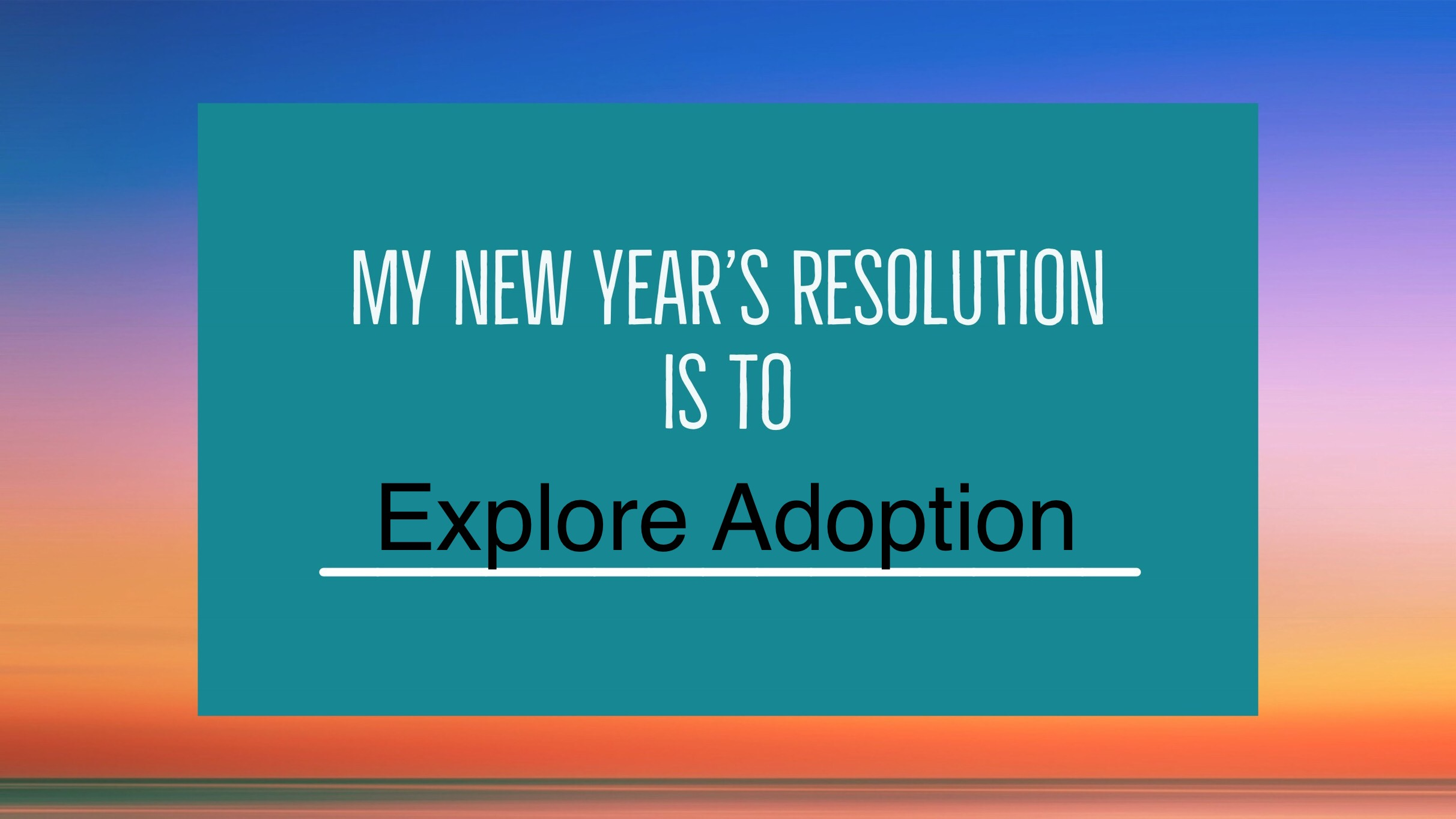 Explore Adoption thru Gladney Center for Adoption