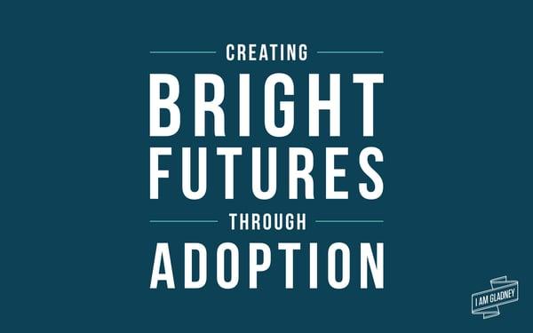 Creating Bright Futures Through Adoption